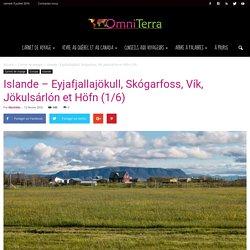 Islande - Eyjafjallajökull, Skógarfoss, Vík, Jökulsárlón et Höfn (1/6)