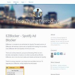 EZBlocker – Spotify Ad Blocker / Eric Zhang [Xeroday]