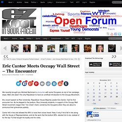 Eric Cantor Meets Occupy Wall Street - The Encounter