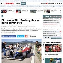 F1 - F1 : comme Nico Rosberg, ils sont partis sur un titre