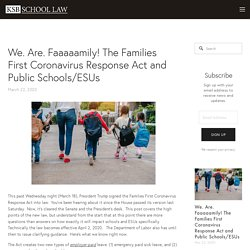 We. Are. Faaaaamily! The Families First Coronavirus Response Act and Public Schools/ESUs — KSB School Law