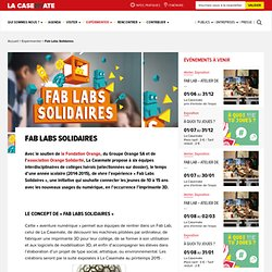 Fab Labs Solidaires - La Casemate