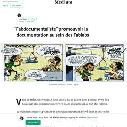 """Fabdocumentaliste"" promouvoir la documentation au sein des Fablabs"