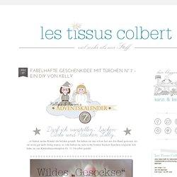 ★Les Tissus Colbert: Fabelhafte Geschenkidee mit Türchen N° 7 – ein DIY von Kelly