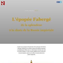 L'épopée Fabergé de la splendeur à la chute de la Russie impériale