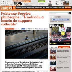 """Fabienne Brugère, philosophe : """"L'individu a besoin de supports collectifs"""""""