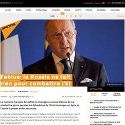 Fabius: la Russie ne fait rien pour combattre l'EI