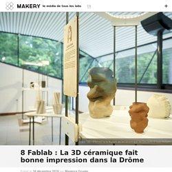8 Fablab: La 3D céramique fait bonne impression dans la Drôme