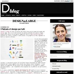 I FabLab e il design per tutti - design@large - Blog - Repubblica.it