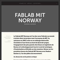 FabLab MIT Norway - là où tout a commencé