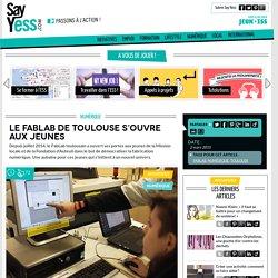Le FabLab de Toulouse s'ouvre aux jeunes