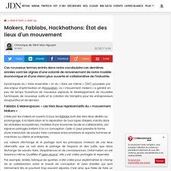 Makers, Fablabs, Hackhathons: État des lieux d'un mouvement