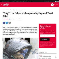 """Bug"" : la fable web apocalyptique d'Enki Bilal"