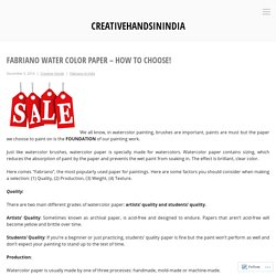 Fabriano Water color Paper – How to Choose! – creativehandsinindia