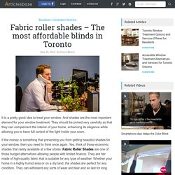 Fabric roller shades – The most affordable blinds in Toronto