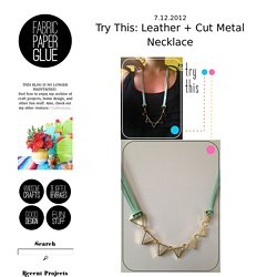 Fabric Paper Glue: Try This: Leather + Cut Metal Necklace
