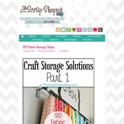 20 Fabric Storage Ideas - The Scrap Shoppe