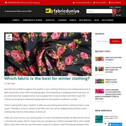 Which fabric is the best for winter clothing? – Fabric Duniya