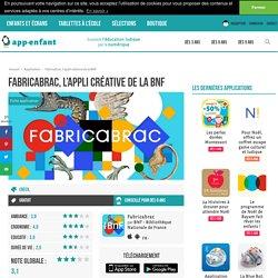 Fabricabrac, l'appli créative de la BNF - App-enfant