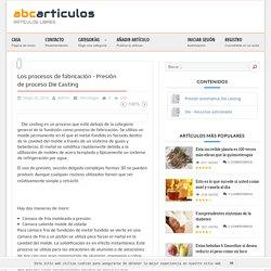 Los procesos de fabricación - Presión de proceso Die Casting; Presión automática Die casting; Die - Recursos adicionales