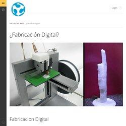 ¿Fabricación Digital? - »