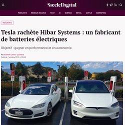 Tesla rachète Hibar Systems : un fabricant de batteries électriques