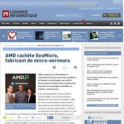 AMD rachète SeaMicro, fabricant de micro-serveurs