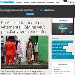 En Asie, le fabricant de vêtements H&M ne veut pas d'ouvrières enceintes