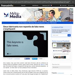 Deux fabricants non repentis de fake news s'expliquent