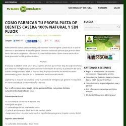 Como Fabricar Tu Propia Pasta De Dientes Casera 100% Natural Y Sin Fluor