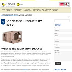 Fabricated Products by JPTPL - JASH Metrology