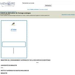 Institut supérieur de biotechnologie de Monastir en Tunisie - 2014 - Mémoire en ligne : Intérêt de fabrication de fromage analogue