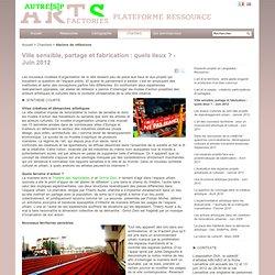 Ville sensible, partage et fabrication : quels lieux ? - Juin 2012 - Artfactories