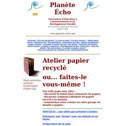 Fiche technique - Atelier recyclage de papier - Fabrication artisanale de papier recyclé - Comment fabriquer du papier à la maison - Planète écho