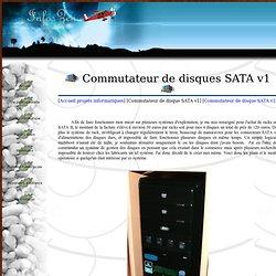 Fabrication d'un système de commutateurs de disque sata version 1