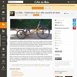 Le Zélo : Fabrication d'un vélo couché en bois par Boris Beaulant sur L'Air du Bois