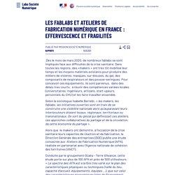 Les fablabs et ateliers de fabrication numérique en France: effervescence et fragilités - Laboratoire d'Analyse et de Décryptage du Numérique