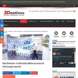 Nano Dimension : la fabrication additive au service de l'électronique imprimée