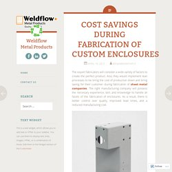 COST SAVINGS DURING FABRICATION OF CUSTOM ENCLOSURES