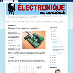 Électronique en amateur: Fabrication d'une entrée audio pour Arduino