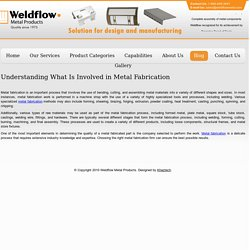 What Is Involved in Metal Fabrication