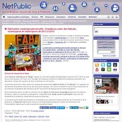 Fabrication numérique personnelle : Enquête au coeur des FabLabs, hackerspaces et makerspaces de 2012 à 2015