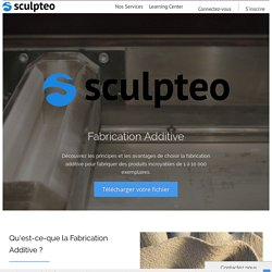 Service de fabrication additive et d'impression 3D