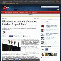 iPhone 6 : un coût de fabrication inférieur à 250 dollars ?