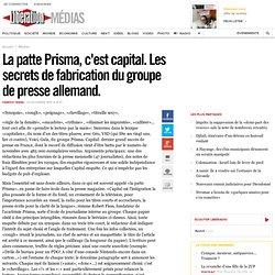 La patte Prisma, c'est capital. Les secrets de fabrication du groupe de presse allemand.