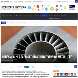 Mines Albi : la fabrication additive version métallisée