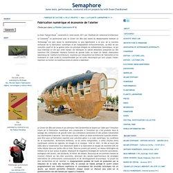 Fabrication numérique et économie de l'atelier - Semaphore
