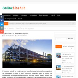 Expert Tips for Steel Fabrication