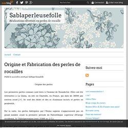 Origine et Fabrication des perles de rocailles - Sablaperleusefolle
