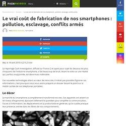 Fabrication de nos smartphones : travail des enfants, pollution, conflits armés